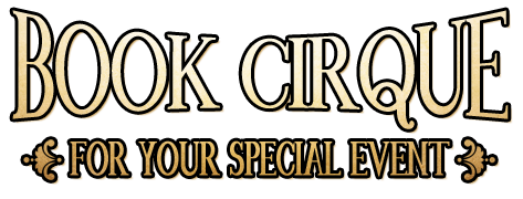 Book Cirque for your special event